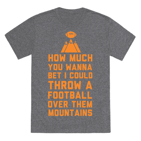 Bet I Could Throw a Football over Them Mountains Napoleon Dynamite T Shirt Var2