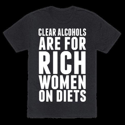 Clear Alcohol Rich Women Diets Ron Swanson T Shirt