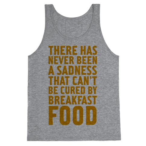 Sadness Cured by Breakfast Food Ron Swanson Tank Top