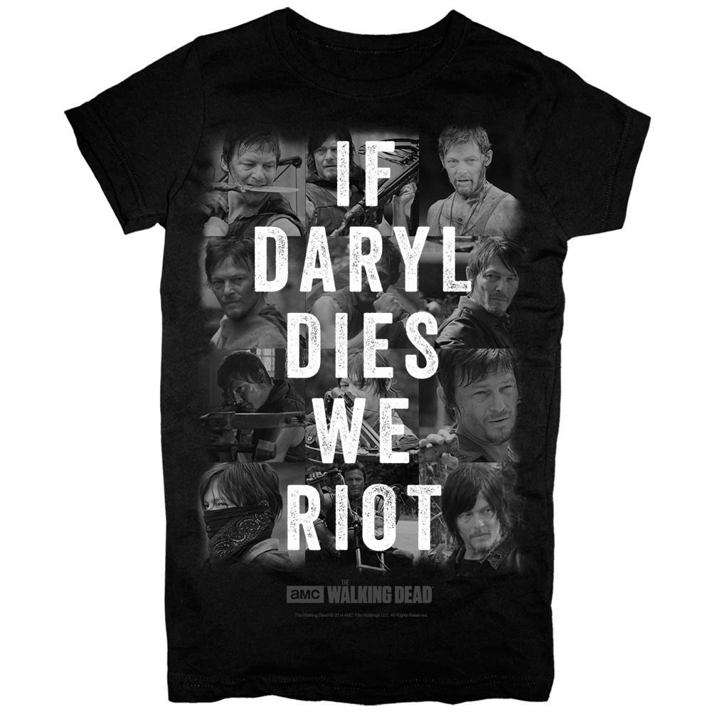 The Walking Dead If Daryl Dies We Riot T Shirt