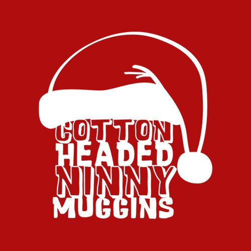 Cotton Headed Ninny Muggins T Shirt