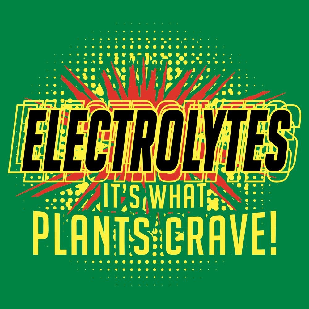 Electrolytes Its What Plants Crave T Shirt