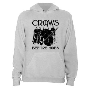 Game of Thrones Crows Before Hoes Hoodie
