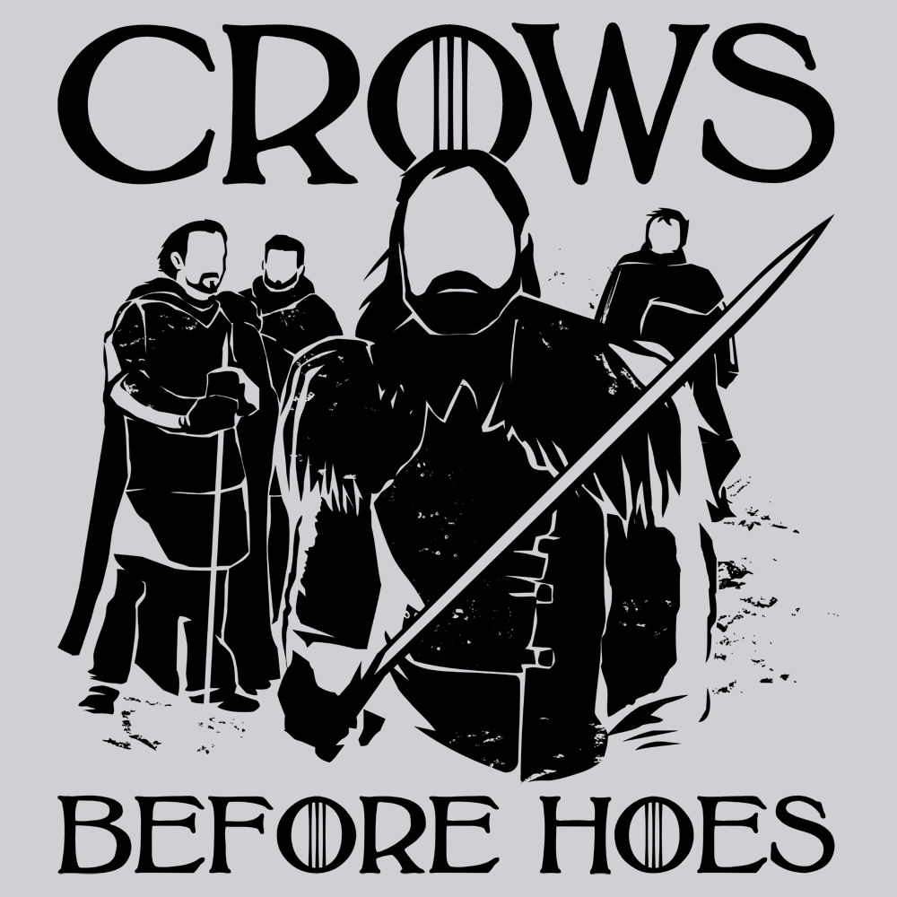 Game of Thrones Crows Before Hoes T Shirt