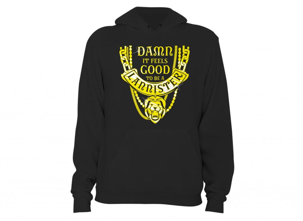 GoT Damn It Feels Good To Be A Lannister Hoodie