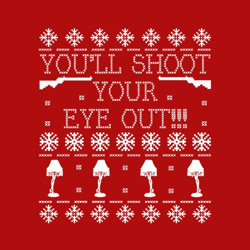 Youll Shoot Your Eye Out Ugly Christmas Sweater T Shirt