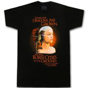 Game of Thrones Daenerys When Dragons are Grown T Shirt