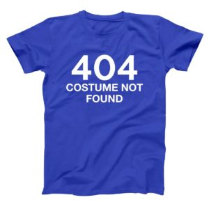 404 Costume Not Found Halloween T Shirt