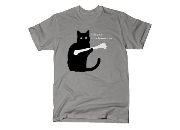 I Found This Humerus Cat Bone T Shirt